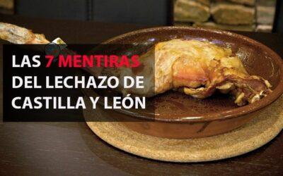 LAS 7 MENTIRAS DEL LECHAZO DE CASTILLA Y LEÓN
